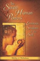 The seven human powers : luminous shadows of the self