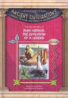 The life and times of King Arthur : the evolution of a legend