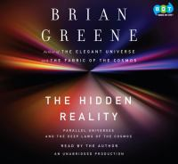 The hidden reality : [parallel universes and the deep laws of the cosmos] (AUDIOBOOK)