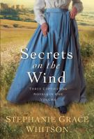 Secrets on the wind : three captivating novels