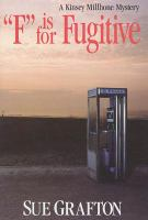 """""""F"""" is for fugitive : a Kinsey Millhone mystery"""