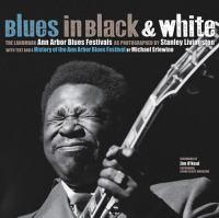 Blues in black & white : the landmark Ann Arbor blues festivals