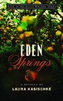 Eden Springs : a novella