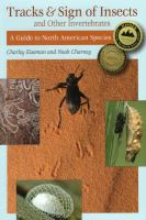 Tracks & sign of insects & other invertebrates : a guide to North American species
