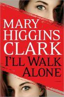 I'll walk alone / A Novel