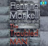 The troubled man / by Henning Mankell ; translated by Laurie Thompson (AUDIOBOOK)