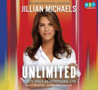 Unlimited : [how to live an exceptional life] (AUDIOBOOK)