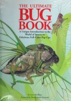 The ultimate bug book : a unique introduction to the world of insects in fabulous, full-color pop-ups