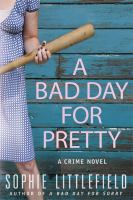 A bad day for pretty : [a crime novel]