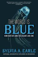 The world is blue : how our fate and the ocean's are one
