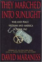 They marched into sunlight : war and peace, Vietnam and America, October 1967