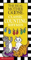 The real Mother Goose classic counting rhymes