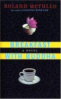 Breakfast with Buddha : a novel