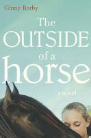 The outside of a horse : a novel