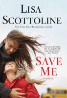 Save me : a novel