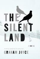 The silent land : a novel