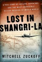 Lost in Shangri-la : the epic true story of a World War II plane crash into the Stone Age