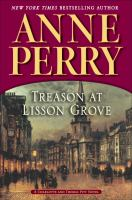 Treason at Lisson Grove : a Charlotte and Thomas Pitt novel