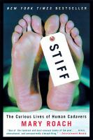 Stiff : the curious lives of human cadavers