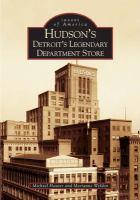 Hudson's : Detroit's legendary department store