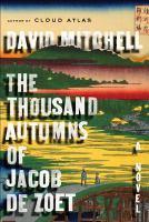 The thousand autumns of Jacob De Zoet : a novel