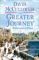 The greater journey : Americans in Paris