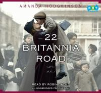 22 Britannia Road : [a novel] (AUDIOBOOK)