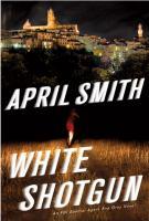 White shotgun : an FBI special agent Ana Grey mystery