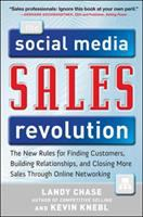 The social media sales revolution : the new rules for finding customers, building relationships, and closing more sales through online networking