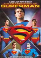 The amazing story of Superman : the astonishing history of the world's most popular super hero