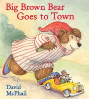 Big Brown Bear goes to town