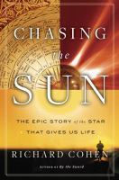 Chasing the sun : the epic story of the star that gives us life