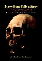 Every bone tells a story : hominin discoveries, deductions, and debates