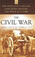The Civil War : exploring history one week at a time