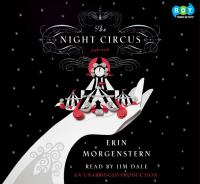 The night circus : [a novel] (AUDIOBOOK)