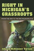 Right in Michigan's grassroots : from the KKK to the Michigan militia