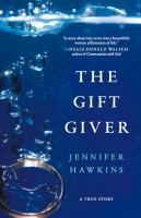 The gift giver : a true story