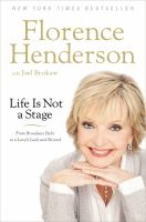 Life is not a stage : from Broadway baby to a lovely lady and beyond