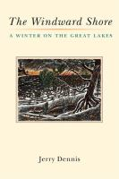 The windward shore : a winter on the Great Lakes