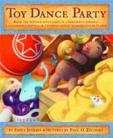 Toy dance party : being the further adventures of a bossyboots Stingray, a courageous Buffalo, and a hopeful round someone called Plastic