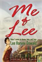 Me & Lee : how I came to know, love and lose Lee Harvey Oswald