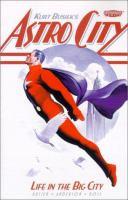 Kurt Busiek's Astro city : life in the big city