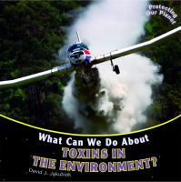 What can we do about toxins in the environment?