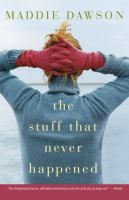 The stuff that never happened : a novel