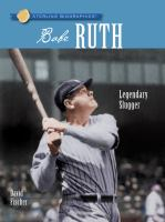 Babe Ruth : legendary slugger