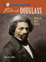 Frederick Douglass : rising up from slavery