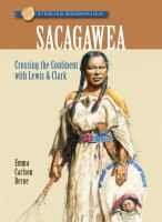 Sacagawea : crossing the continent with Lewis & Clark
