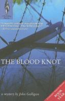 The blood knot : a fly fishing mystery