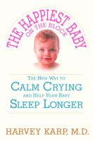 The happiest baby on the block : the new way to calm crying and help your baby sleep longer