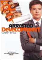 Arrested development.  Season three